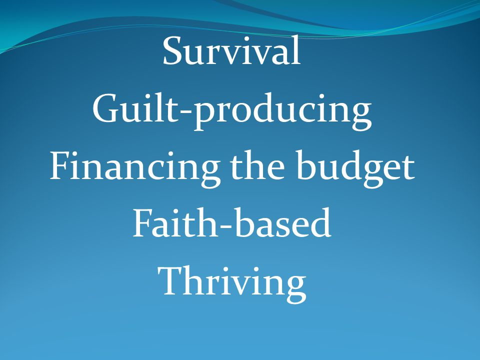 Survival Guilt-producing Financing the budget Faith-based Thriving