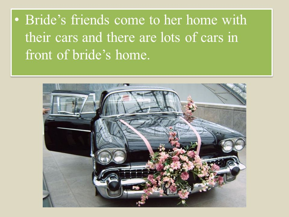 Brides friends come to her home with their cars and there are lots of cars in front of brides home.