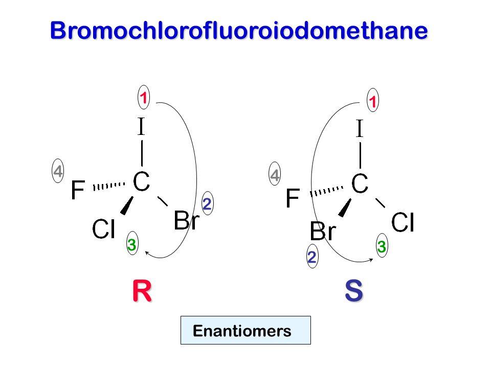 1 2 3 4 RS Bromochlorofluoroiodomethane 1 3 2 4 Enantiomers