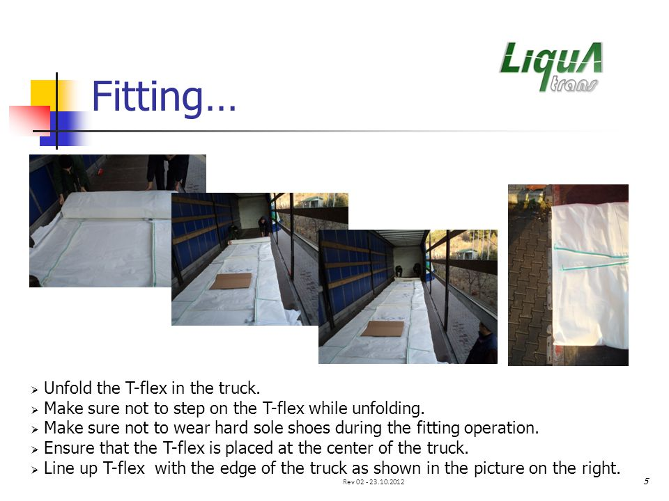 Fitting… Unfold the T-flex in the truck. Make sure not to step on the T-flex while unfolding.