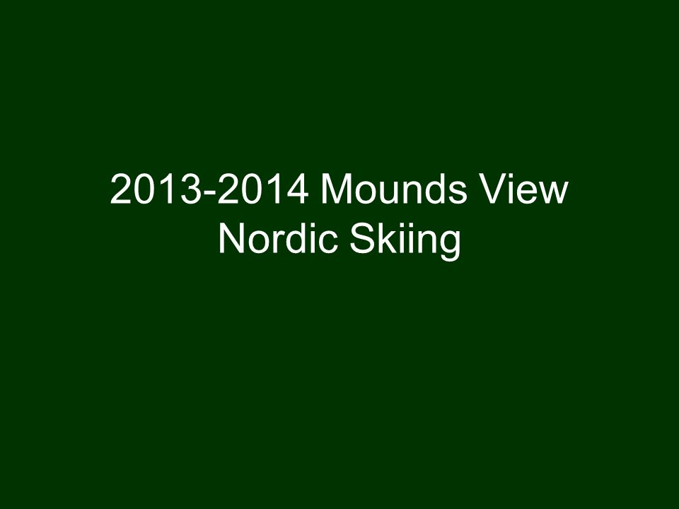 2013-2014 Mounds View Nordic Skiing