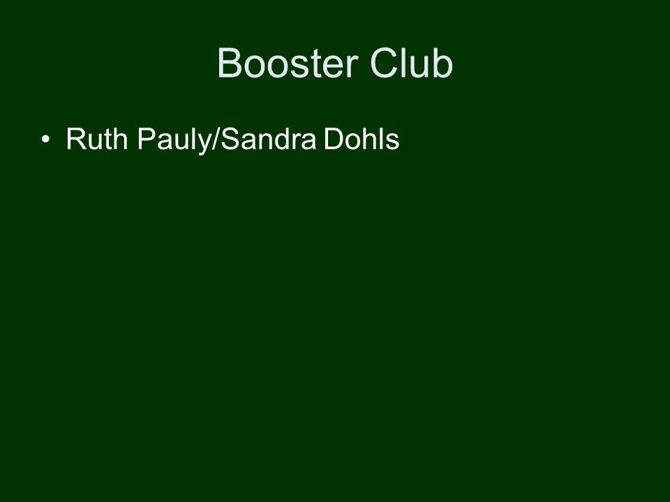 Booster Club Ruth Pauly/Sandra Dohls