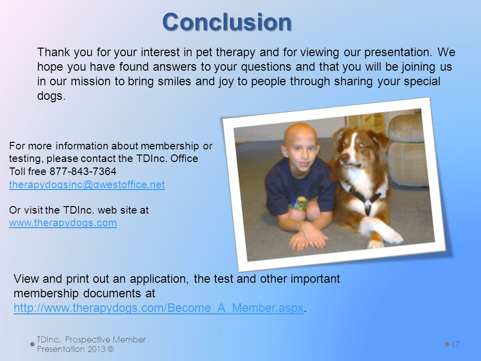 Thank you for your interest in pet therapy and for viewing our presentation. We hope you have found answers to your questions and that you will be joi