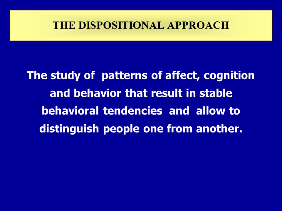 The study of patterns of affect, cognition and behavior that result in stable behavioral tendencies and allow to distinguish people one from another.