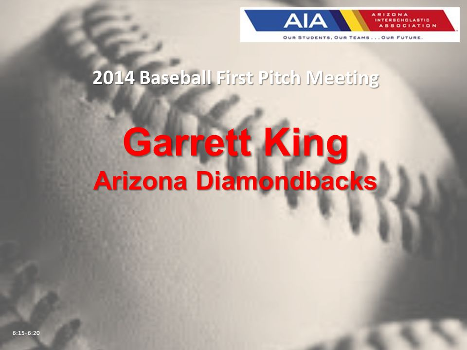 2014 Baseball First Pitch Meeting Garrett King Arizona Diamondbacks 6:15- 6:20