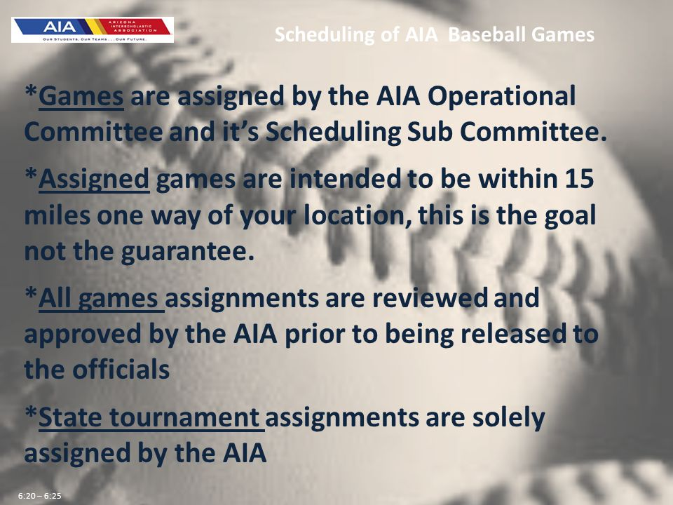 *Games are assigned by the AIA Operational Committee and its Scheduling Sub Committee. *Assigned games are intended to be within 15 miles one way of y