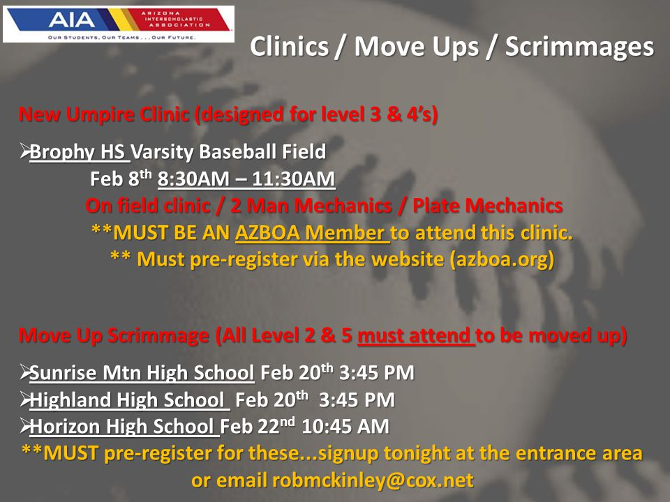Clinics / Move Ups / Scrimmages New Umpire Clinic (designed for level 3 & 4s) Brophy HS Varsity Baseball Field Brophy HS Varsity Baseball Field Feb 8