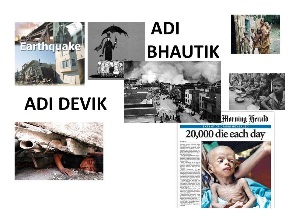 ADI DEVIK ADI BHAUTIK