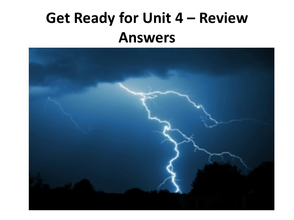 Get Ready for Unit 4 – Review Answers