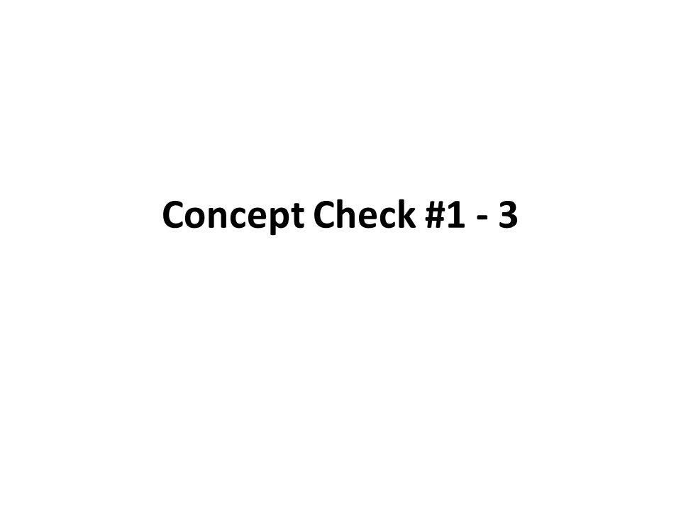 Concept Check #1 - 3