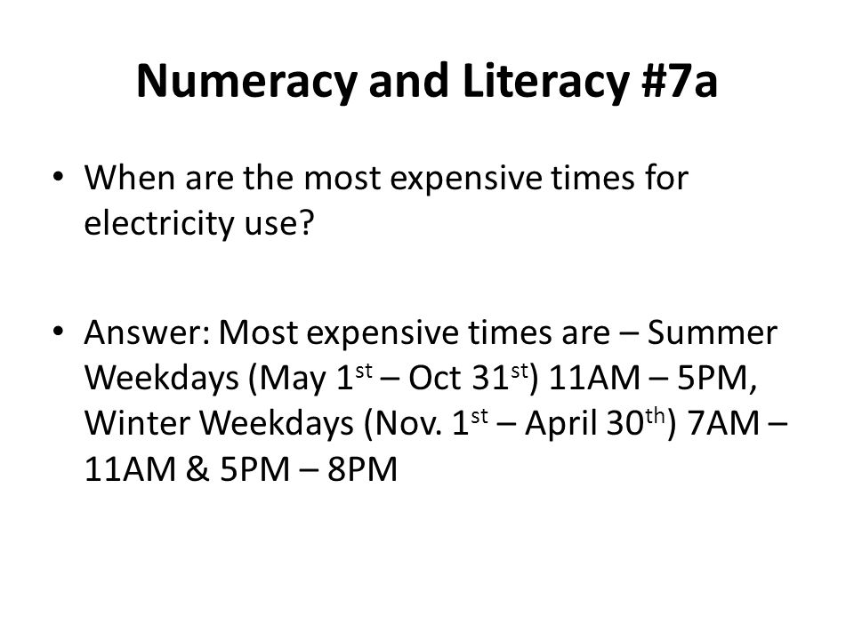 Numeracy and Literacy #7a When are the most expensive times for electricity use.