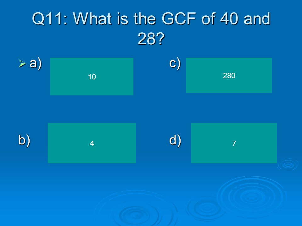 Q10: What is the LCM of 15 and 18 a)c) a)c) b)d) b)d)