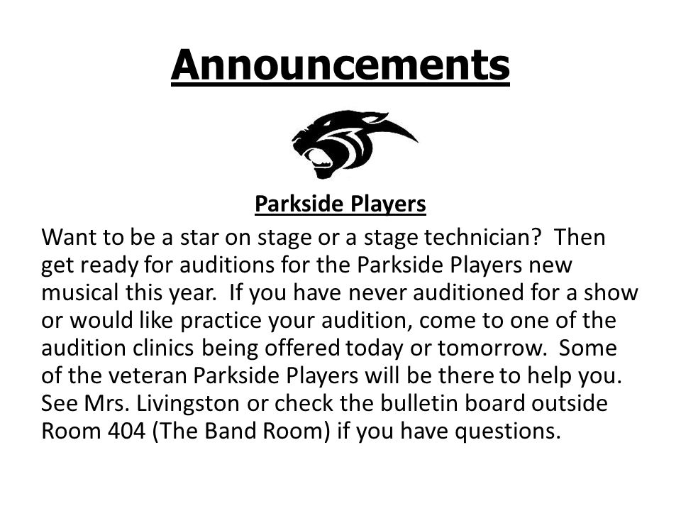 Announcements Parkside Players Want to be a star on stage or a stage technician.