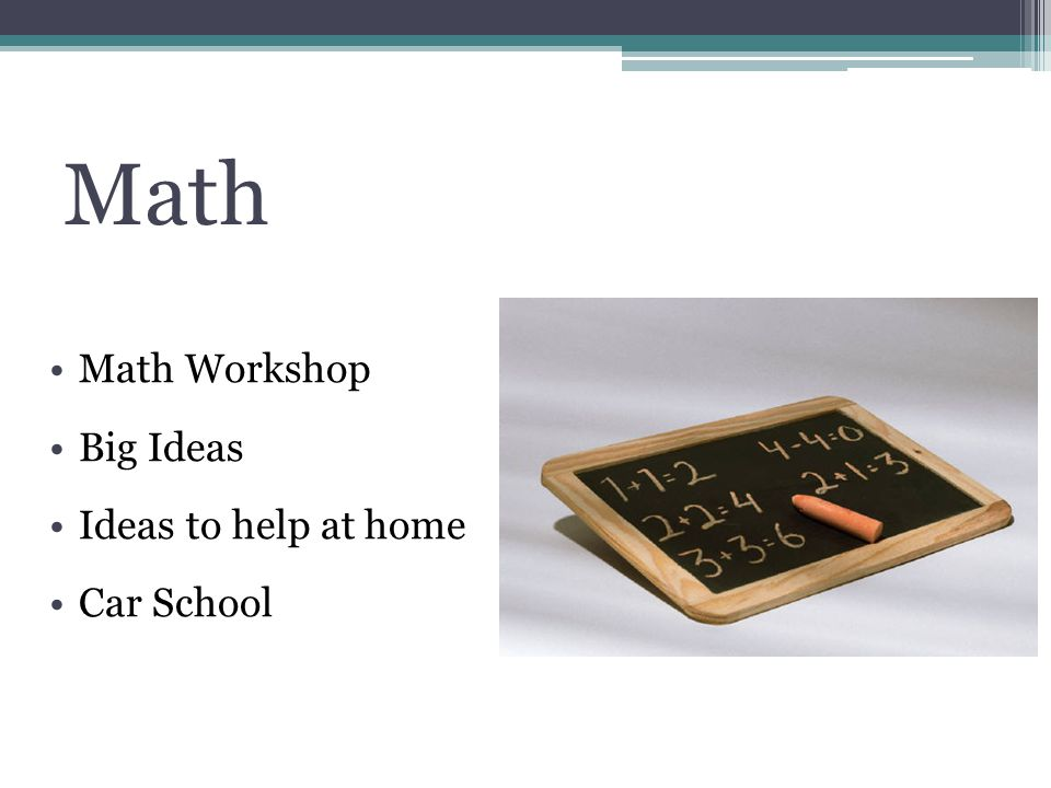 Math Math Workshop Big Ideas Ideas to help at home Car School