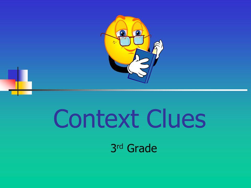 Context Clues 3 rd Grade