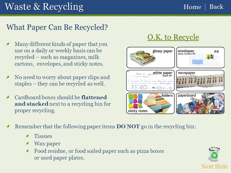 Tissues Wax paper Food residue, or food soiled paper such as pizza boxes or used paper plates.
