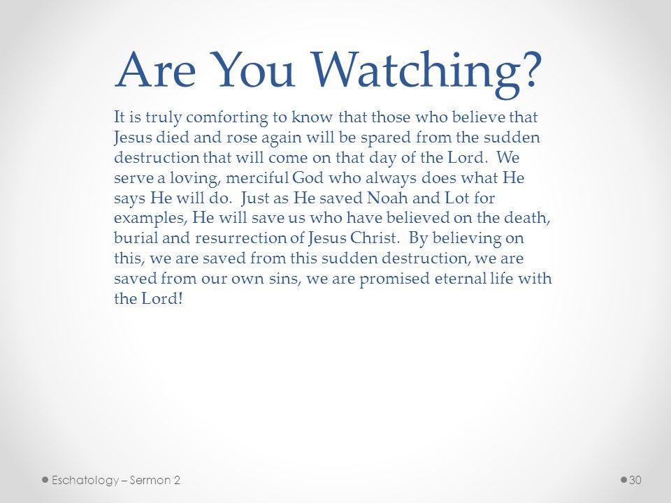 30Eschatology – Sermon 2 Are You Watching.