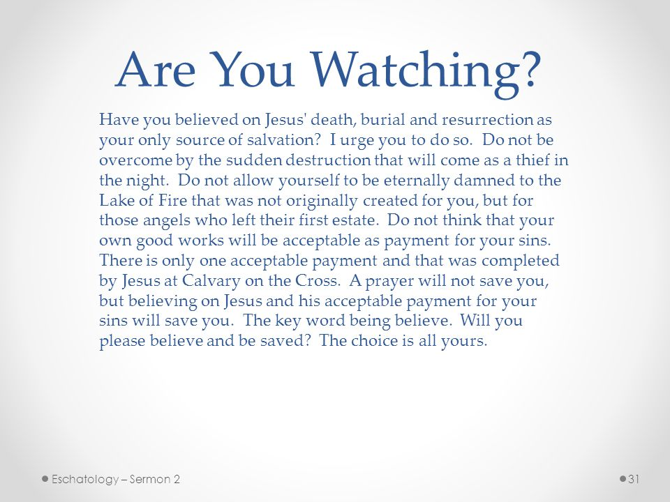 31Eschatology – Sermon 2 Are You Watching.