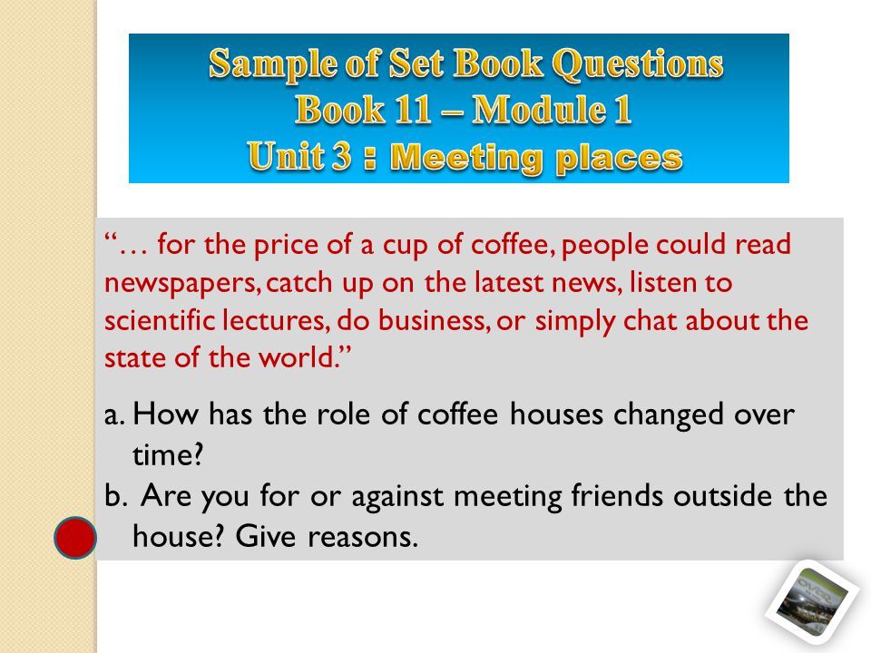 … for the price of a cup of coffee, people could read newspapers, catch up on the latest news, listen to scientific lectures, do business, or simply chat about the state of the world.