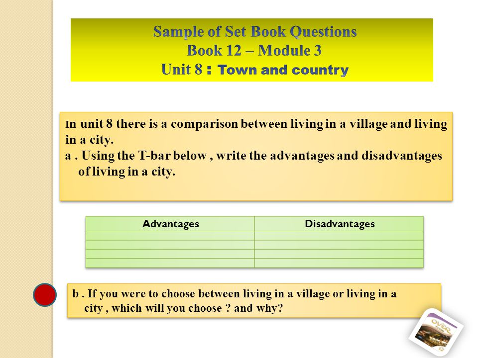I n unit 8 there is a comparison between living in a village and living in a city.