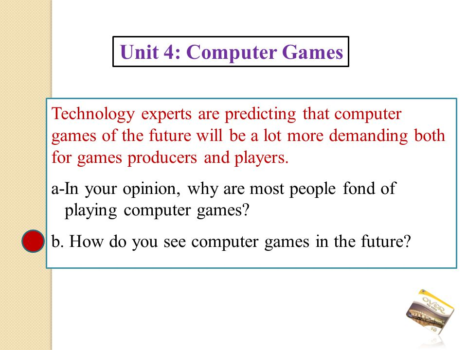 Technology experts are predicting that computer games of the future will be a lot more demanding both for games producers and players.