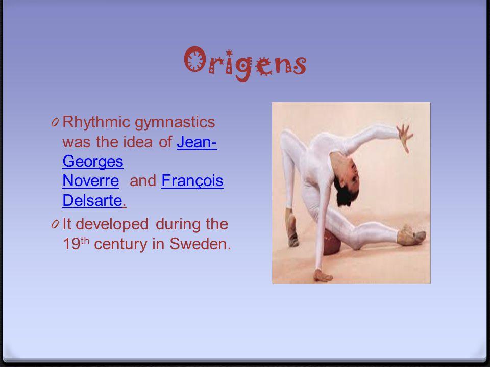 Origens 0 Rhythmic gymnastics was the idea of Jean- Georges Noverre and François Delsarte.Jean- Georges NoverreFrançois Delsarte 0 It developed during