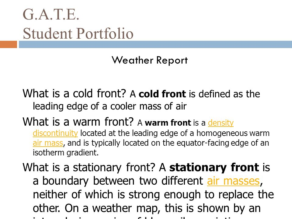 G.A.T.E.Student Portfolio Weather Report What is a cold front.