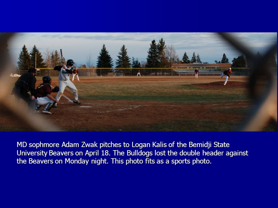 MD sophmore Adam Zwak pitches to Logan Kalis of the Bemidji State University Beavers on April 18. The Bulldogs lost the double header against the Beav