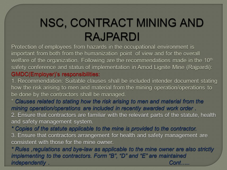 CONTRACT MINING AND SAFETY The option of contract mining, though help in cost reduction, it is more vulnerable to safety in mines.