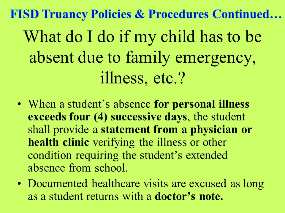 What do I do if my child has to be absent due to family emergency, illness, etc..
