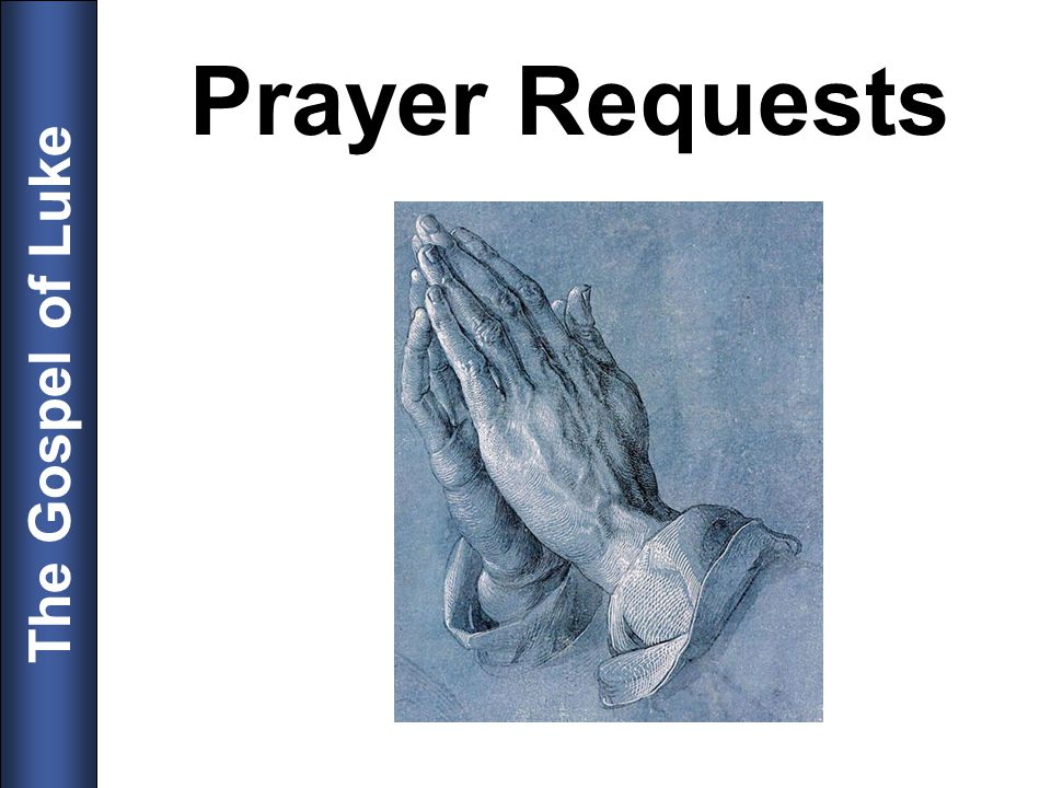 The Gospel of Luke Prayer Requests