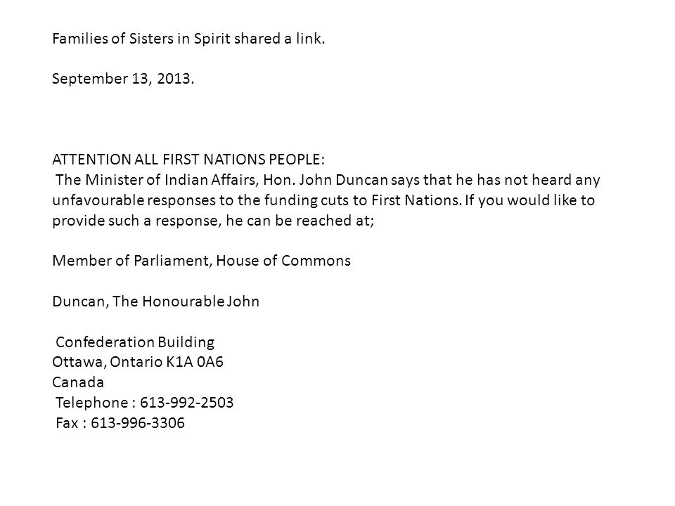 Families of Sisters in Spirit shared a link. September 13, 2013. ATTENTION ALL FIRST NATIONS PEOPLE: The Minister of Indian Affairs, Hon. John Duncan