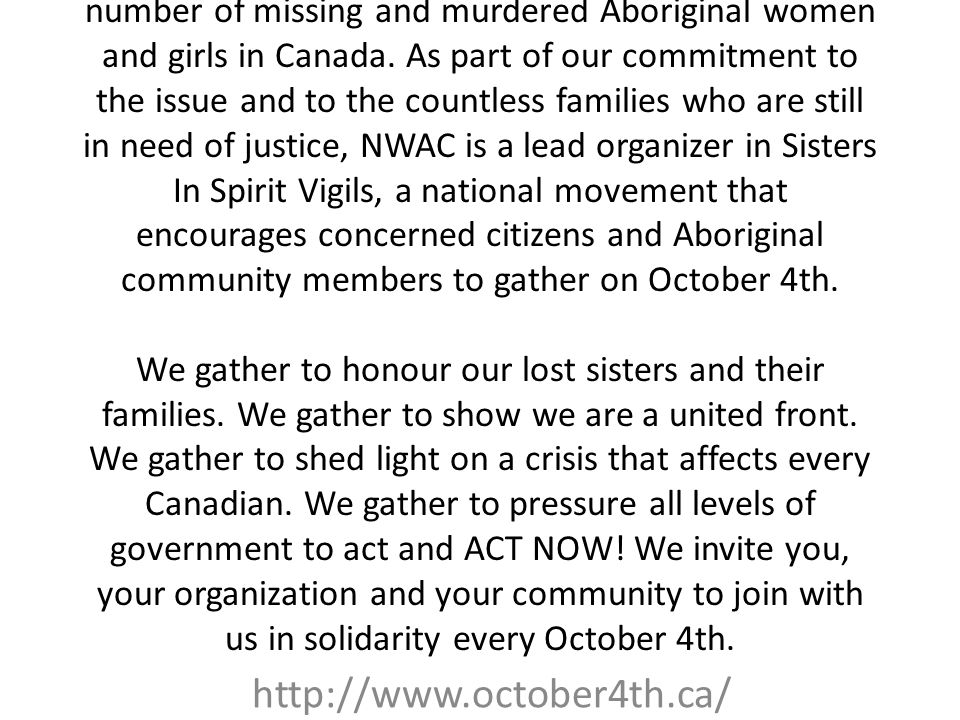 Welcome to the Sisters In Spirit Candlelight Vigil! For years, communities have pointed to the high number of missing and murdered Aboriginal women an
