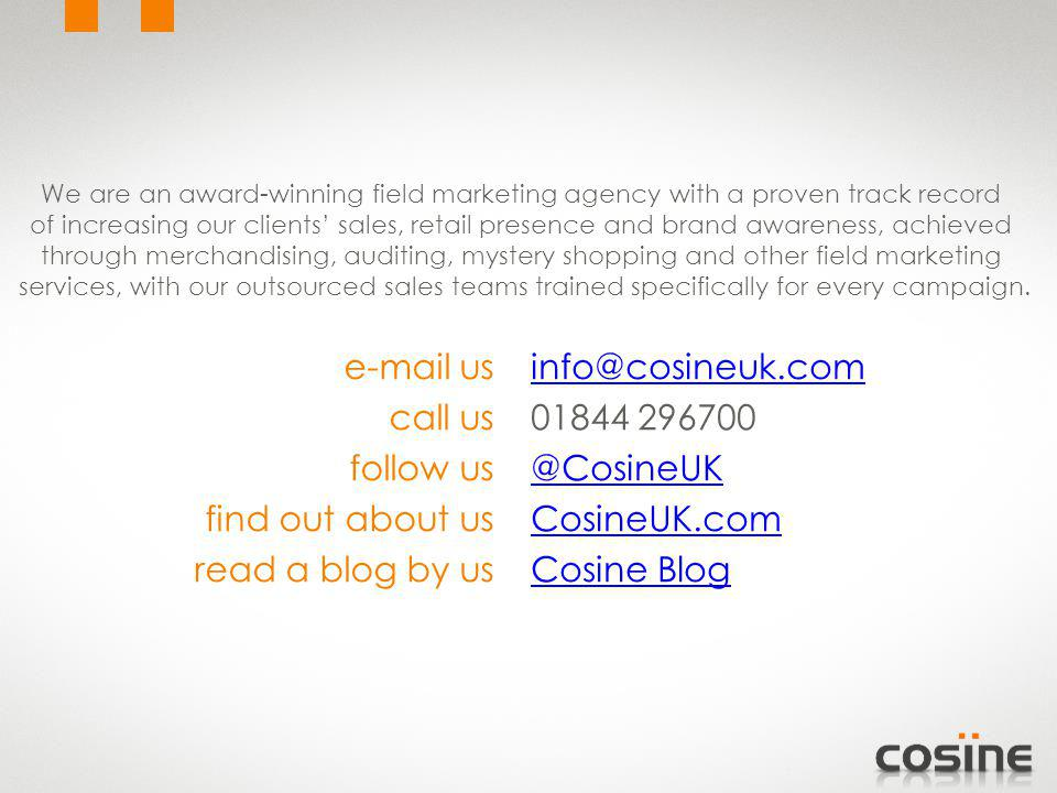 info@cosineuk.com 01844 296700 @CosineUK CosineUK.com Cosine Blog e-mail us call us follow us find out about us read a blog by us We are an award-winn