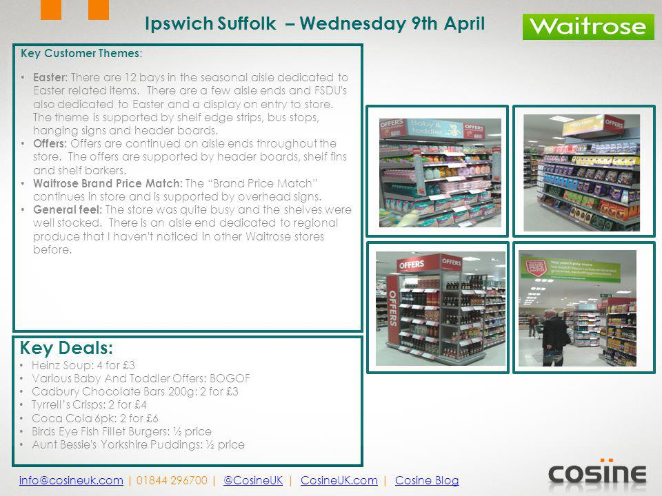 Key Customer Themes : Easter: There are 12 bays in the seasonal aisle dedicated to Easter related items. There are a few aisle ends and FSDU's also de