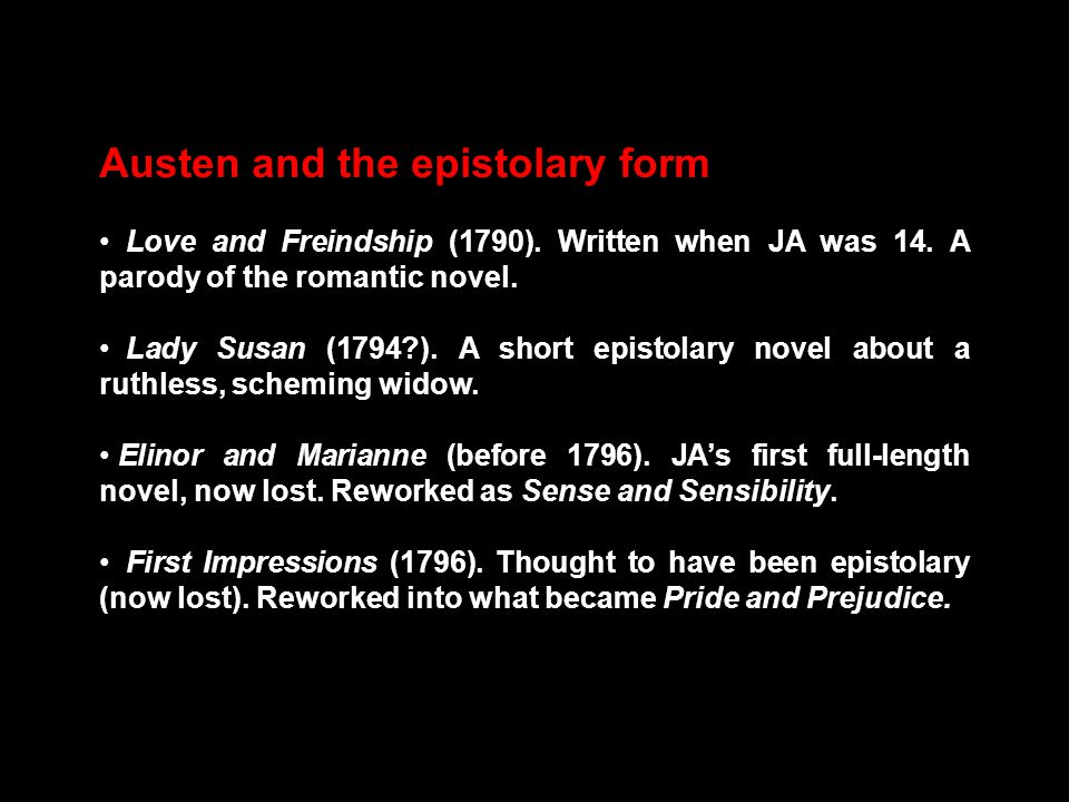 Austen and the epistolary form Love and Freindship (1790).