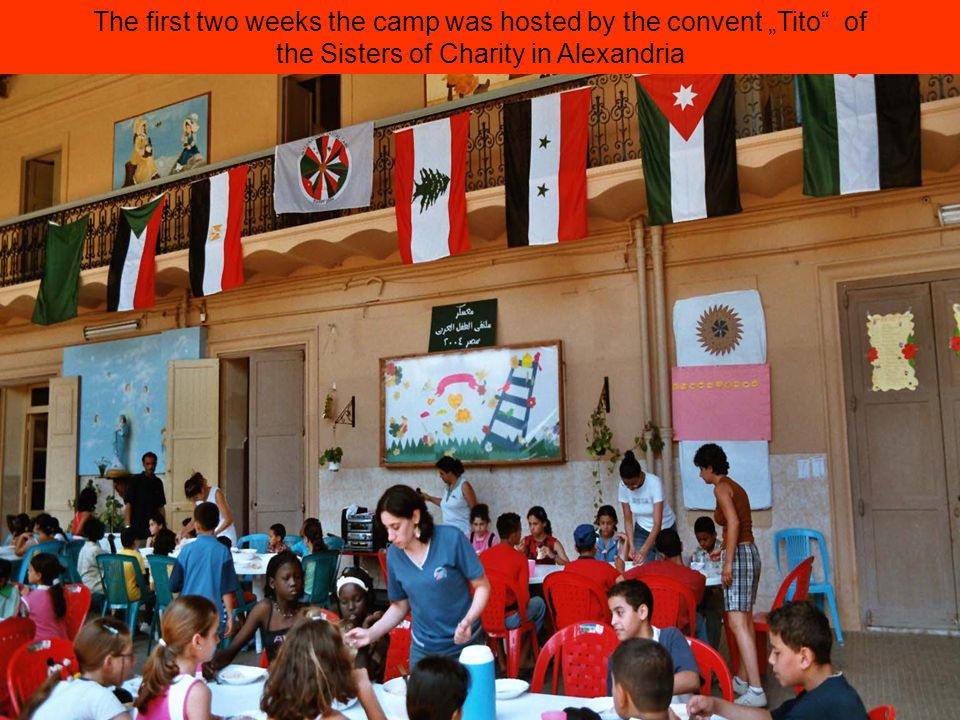 The first two weeks the camp was hosted by the convent Tito of the Sisters of Charity in Alexandria