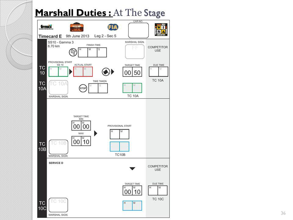 36 Marshall Duties : Stage Marshall Duties : At The Stage