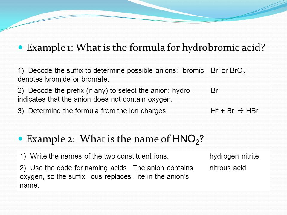 Example 1: What is the formula for hydrobromic acid.