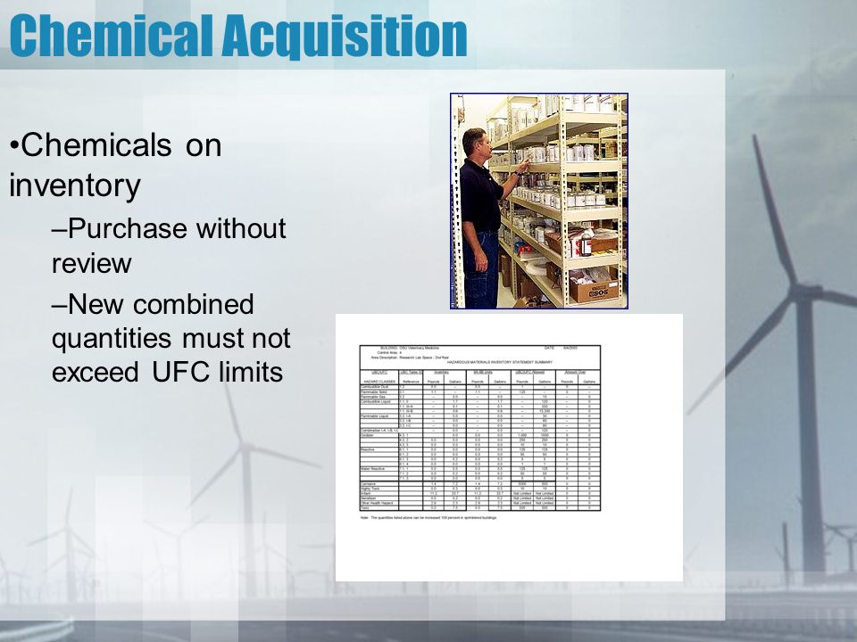 Chemical Acquisition Chemicals on inventory –Purchase without review –New combined quantities must not exceed UFC limits