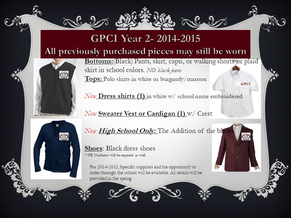 GPCI Bottoms:(Black) Pants, skirt, capri, or walking shorts or plaid skirt in school colors.