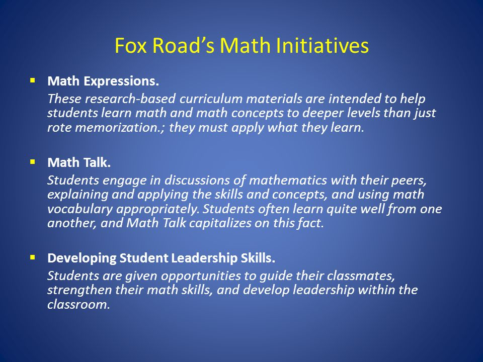 Fox Roads Math Initiatives Math Expressions. These research-based curriculum materials are intended to help students learn math and math concepts to d