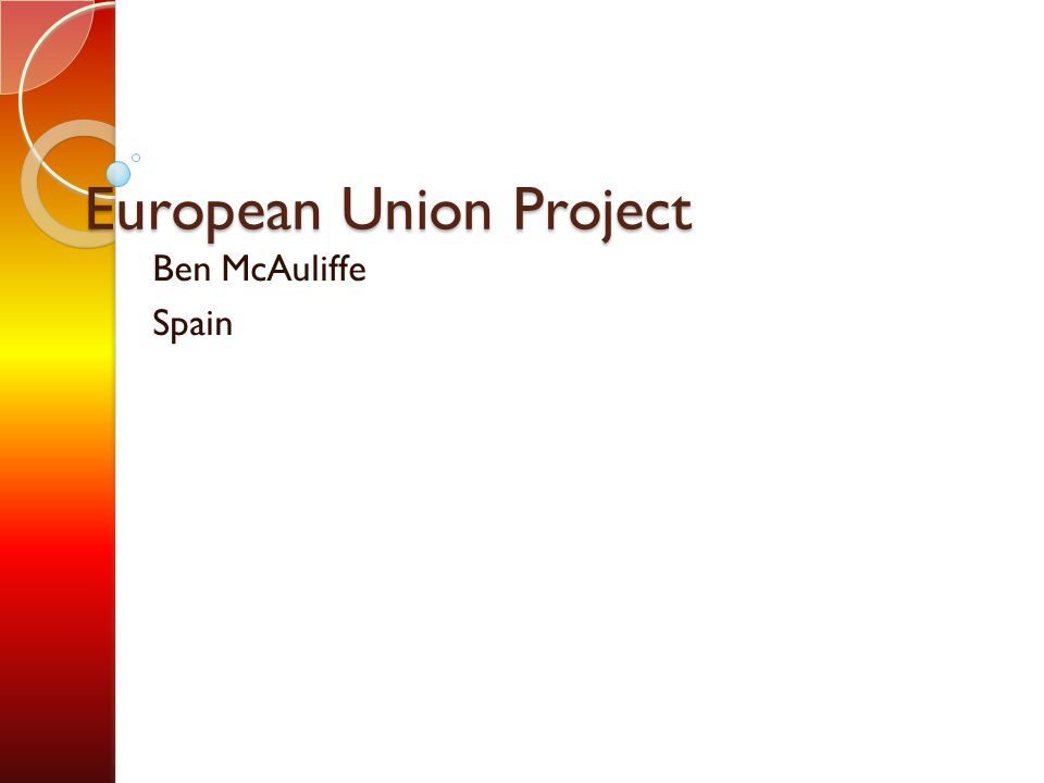 European Union Project Ben McAuliffe Spain