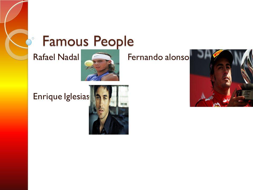 Famous People Rafael Nadal Fernando alonso Enrique Iglesias