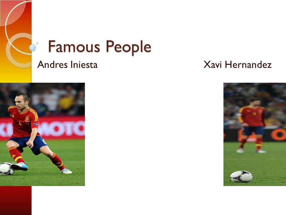 Famous People Andres Iniesta Xavi Hernandez