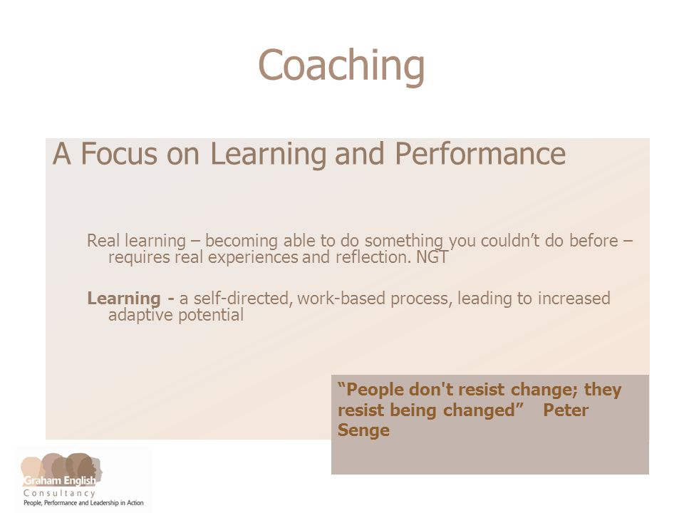 A Focus on Learning and Performance Real learning – becoming able to do something you couldnt do before – requires real experiences and reflection.