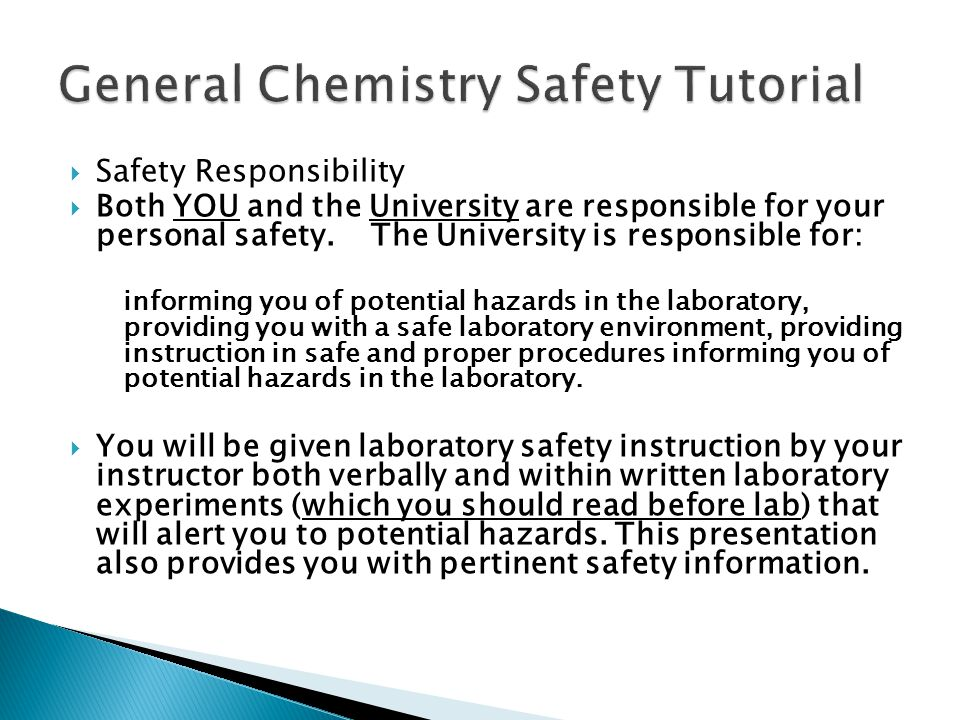 Safety Responsibility Both YOU and the University are responsible for your personal safety. The University is responsible for: informing you of potent