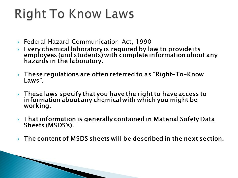 Federal Hazard Communication Act, 1990 Every chemical laboratory is required by law to provide its employees (and students) with complete information