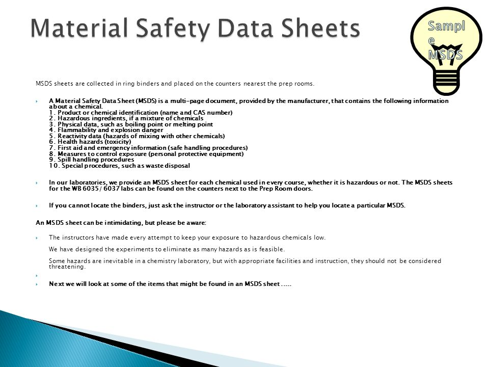 MSDS sheets are collected in ring binders and placed on the counters nearest the prep rooms. A Material Safety Data Sheet (MSDS) is a multi-page docum