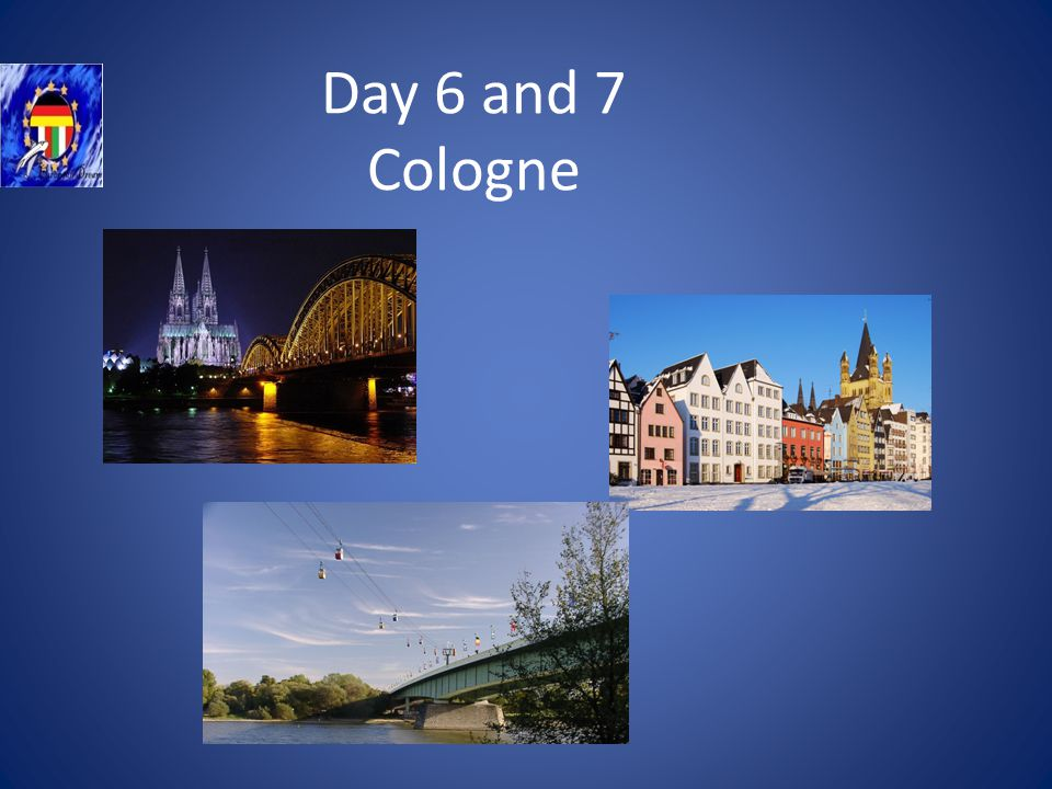 Day 6 and 7 Cologne